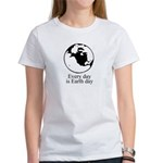 Every day is Earth Day Women's T-Shirt