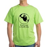 Every day is Earth Day Green T-Shirt