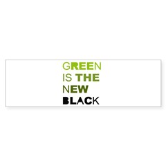 Green is the new black Bumper Sticker (10 pk)
