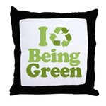 I Love Being Green Throw Pillow