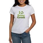 I Love Being Green Women's T-Shirt
