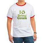 I Love Being Green Ringer T