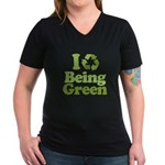 I Love Being Green Women's V-Neck Dark T-Shirt