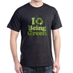 I Love Being Green Dark T-Shirt