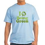 I Love Being Green Light T-Shirt