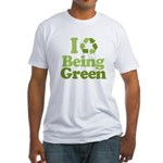 I Love Being Green Fitted T-Shirt
