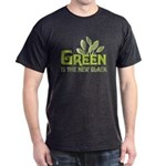 Green is the new black Dark T-Shirt