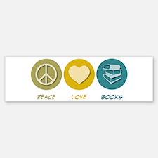 Peace Love Books Bumper Bumper Bumper Sticker