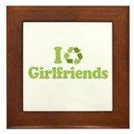 I recycle girlfriends Framed Tile