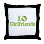 I recycle girlfriends Throw Pillow