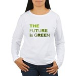 The Future is Green Women's Long Sleeve T-Shirt