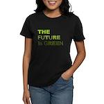 The Future is Green Women's Dark T-Shirt