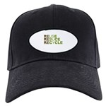 Reuse Reduce Recycle Black Cap
