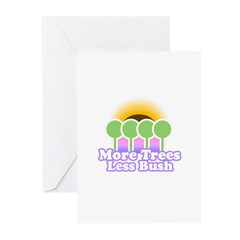 More Trees Less Bush Greeting Cards (Pk of 10)