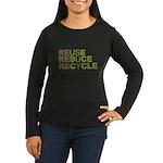 Reuse Reduce Recycle Women's Long Sleeve Dark T-Sh