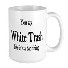 White Trash Mug
