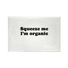 Squeeze me, I'm organic Rectangle Magnet (100 pack