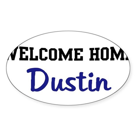 Welcome Home Dustin Oval Sticker