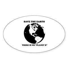 Save the Earth. There is no planet