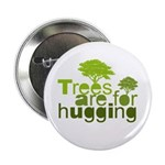 Trees are for hugging 2.25