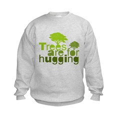Trees are for hugging Sweatshirt