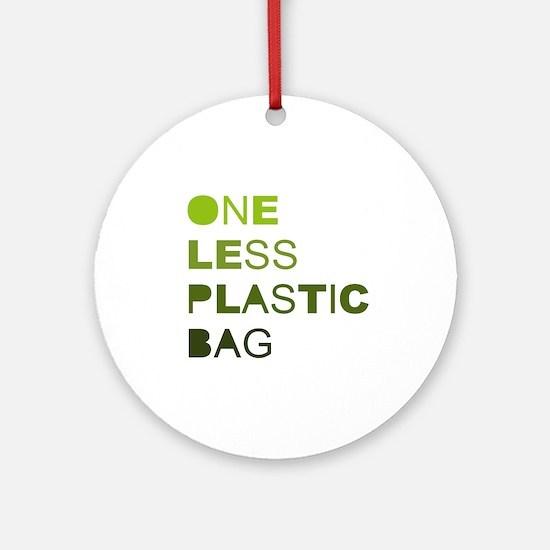 One less plastic bag Ornament (Round)