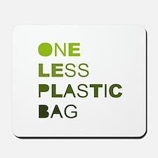 One less plastic bag Mousepad