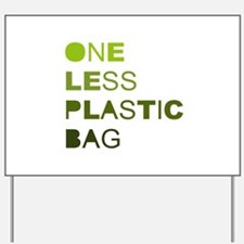 One less plastic bag Yard Sign