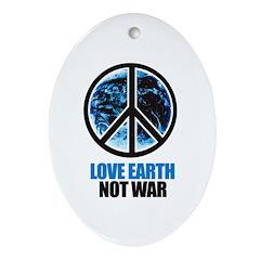 Love Earth Not War Oval Ornament