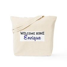Welcome Home Enrique Tote Bag