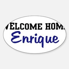 Welcome Home Enrique Oval Bumper Stickers