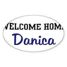 Welcome Home Danica Oval Decal