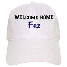 Welcome Home Fez Baseball Cap