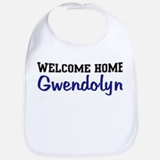 Welcome Home Gwendolyn Bib