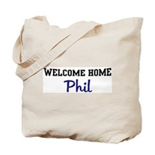 Welcome Home Phil Tote Bag