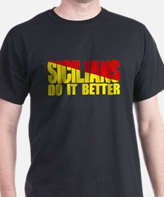 Sicilians do it better T-Shirt