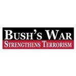 Bush's War Strengthens Terrorism sticker