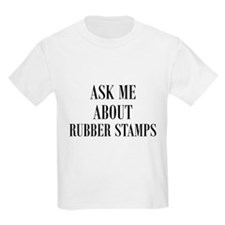 Ask Me About Rubber Stamps T-Shirt