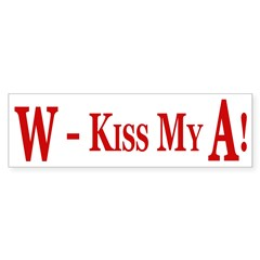 W -- Kiss My A! (bumper sticker)