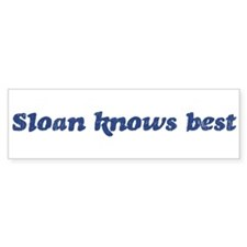 Sloan knows best Bumper Bumper Sticker