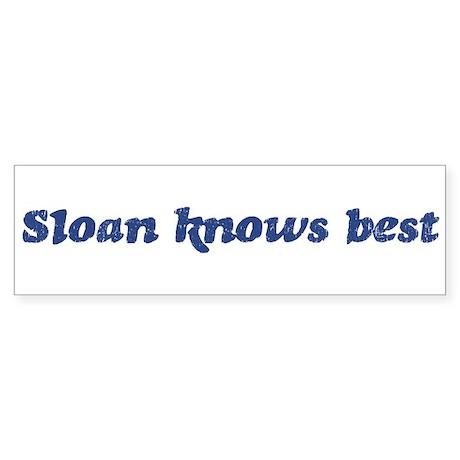 Sloan knows best Bumper Sticker