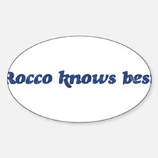 Rocco knows best Oval Decal