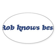 Rob knows best Oval Decal