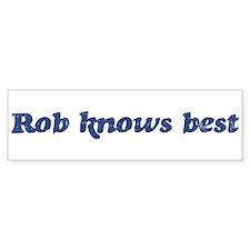 Rob knows best Bumper Bumper Sticker