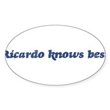 Ricardo knows best Oval Decal