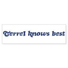 Terrel knows best Bumper Bumper Sticker
