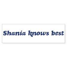 Shania knows best Bumper Bumper Sticker