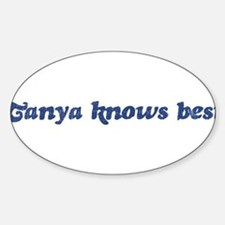 Tanya knows best Oval Decal