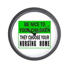 BE NICE TO YOUR CHILDLREN Wall Clock