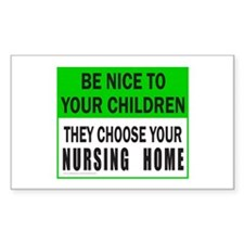 BE NICE TO YOUR CHILDLREN Rectangle Decal